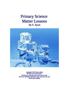 Elementary Science 10 Lessons on Matter Primary Kindergarten, 1st Grade, 2nd Grade