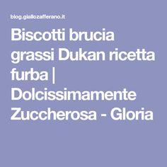 Biscotti brucia grassi Dukan ricetta furba   Dolcissimamente Zuccherosa - Gloria
