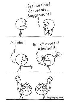 Drink up. Hey ok yay? |  #alcohol #drinking #booze #problems #comic #heyokyay