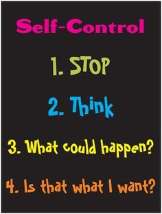 """Self-Control = Stop, think, """"What could happen?"""", """"Is that what I want?"""""""