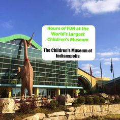 The Children's Museum of Indianapolis is the world's largest children's museum.