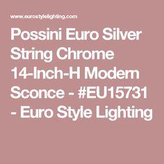 Possini Euro Silver String Chrome 14-Inch-H Modern Sconce - #EU15731 - Euro Style Lighting