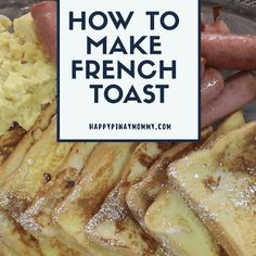 Simple French toast recipe for busy mornings - Happy Pinay Mommy Breakfast Ideas, Breakfast Recipes, Snack Recipes, Toddler Food, Toddler Meals, Weekly Menu Planning, Meal Planning, Filipino Breakfast, Make French Toast