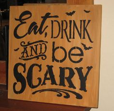 Eat Drink and be Scary........handmade wall by hilltopprims