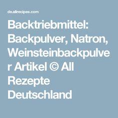 Backtriebmittel: Backpulver, Natron, Weinsteinbackpulver Artikel © All Rezepte Deutschland
