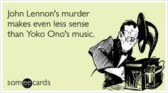 John Lennon's murder makes even less sense than Yoko Ono's music.