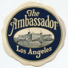 "Old Advertising Hotel Label: ""The Ambassador - Los Angeles"" - Illustrated"