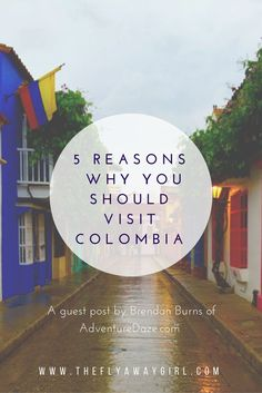 Five Reasons Why You Should Visit Colombia! Guest post by Brendan of AdventureDaze - great food, great people, great travel!: