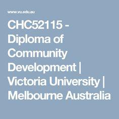 CHC52115 - Diploma of Community Development | Victoria University | Melbourne Australia