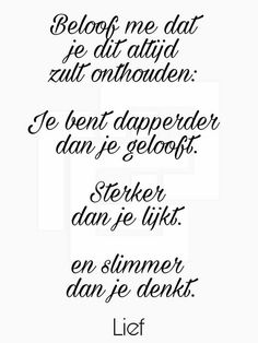 Na verloop van tijd, lachen we om dat waar we eerder bang voor waren The Words, Cool Words, Poem Quotes, True Quotes, Qoutes, Coaching, Dutch Quotes, Special Words, Verse