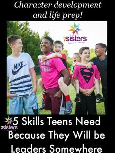 5 Skills Teens Need Because They Will be Leaders Somewhere. Teens grow up and lead somewhere: their families, their churches, their workplaces. Equip them!