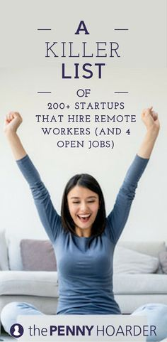 If you're searching for work-from-home jobs, look no further than this list of 200+ startups that hire remote workers. We even found four non-tech jobs available right now. @thepennyhoarder