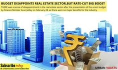 Budget Disappoints Real Estate Sector,But Rate-Cut A Big Boost