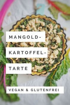 Swiss chard tart – gluten-free, with potato soil, vegan and exclusively with … - Easy Food Recipes Vegan Baking Recipes, Allergy Free Recipes, Delicious Vegan Recipes, Raw Food Recipes, Healthy Recipes, Vegan Meals, Vegan Food, Tasty, Quiche Vegan