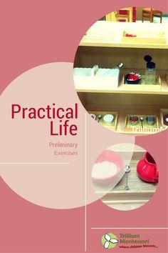 Preliminary Practical Life Exercises — trilliummontessori.org