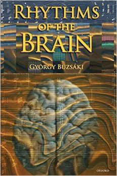 Rhythms of the Brain: Amazon.co.uk: Gyorgy Buzsaki: Books