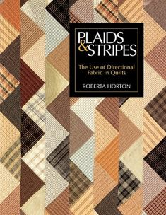 Plaids & Stripes - Use of Directional Fabric in Quilts von Sayre Van Young
