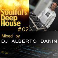 Deep & Soulful House 02 by DJ Alberto Danin on SoundCloud