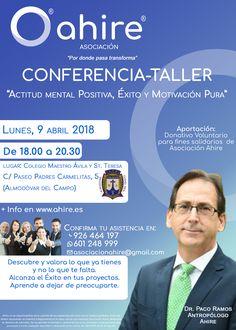 """Conferencia-Taller """"Actitud Mental Positiva, Éxito y Motivación Pura"""" +info en: http://www.ahire.es/actitud-mental-positiva-exito-y-motivacion-pura/"""