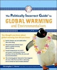 The Politically Incorrect Guide to Global Warming and Environmentalism Regular price$ 19.95 Add to Cart An expose of some of the more controversial agendas behind global warming argues that poor-quality science and dishonest politics are contributing to the intentionally disproportionate and self-serving levels of fear.