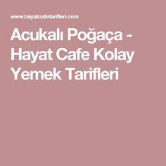 Acukalı Poğaça - Hayat Cafe Kolay Yemek Tarifleri