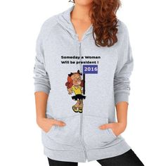 Someday A Woman Will Be President Tee Zip Hoodie (on woman) Shirt
