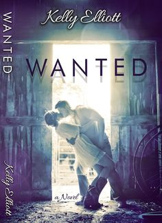 In a relationship with a book: Wanted - Kelly Elliott  (Serie Wanted #1)