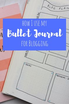 How I Use My Bullet Journal For Blogging - Hayley from Home