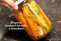 Křupavá kvašená karotka s česnekem jako báječné probiotikum nejen na zimu Savory Snacks, Pickles, Cucumber, Chili, Salad, Cooking, Recipes, Food, Kitchen