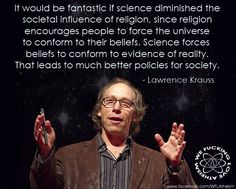 """""""Why religion doesn't work & Science works"""" Losing My Religion, Anti Religion, Lawrence Krauss, How To Become Vegan, Atheism, Critical Thinking, That Way, Encouragement, Wisdom"""