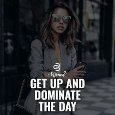 Top of the morning beautiful people its another Monday to be grateful for. The word for the week is We urge you to go out there and dominate get the job done ace your challenges and most importantly Have a blessed week. Boss Babe Quotes, Bitch Quotes, Attitude Quotes, Girl Quotes, Woman Quotes, Me Quotes, Motivational Quotes, Inspirational Quotes, Hustle Quotes Women