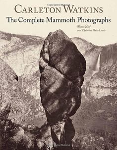 Carleton Watkins: The Complete Mammoth Photographs by Weston Naef, http://www.amazon.com/dp/1606060058/ref=cm_sw_r_pi_dp_Utnlqb1NFA4P9 $145