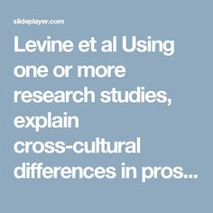 Levine et al Using one or more research studies, explain cross-cultural differences in prosocial behaviour. -  ppt download