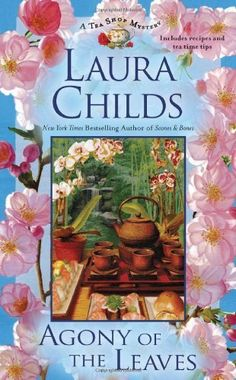 Agony of the Leaves (A Tea Shop Mystery) by Laura Childs, http://www.amazon.com/dp/0425245535/ref=cm_sw_r_pi_dp_rep1pb1PZZF5S