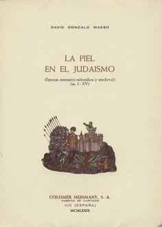 La piel en el judaísmo : (épocas misnaico-talmúdica y medieval) : (ss. I-XV) / por David Gonzalo Maeso PublicaciónVic [Barcelona] : Colomer Munmany, 1979