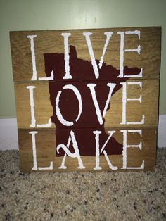 Live Love Lake Minnesota by KBRSigns on Etsy, $25.00