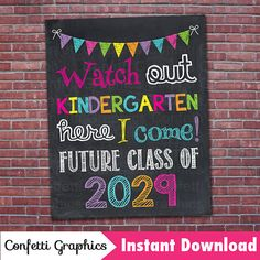 Watch Out Kindergarten Here I Come Future Class of 2029 Graduation First day of School Last day Chalkboard / 16x20 8x10 / Instant Download