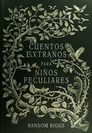 Reseña 47 Julio: Trilogía El Hogar de Miss Peregrine para niños Peculiares (Cuentos Extraños Para Niños Peculiares)