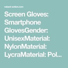 Screen Gloves:Smartphone GlovesGender: UnisexMaterial: NylonMaterial: LycraMaterial: PolyesterMaterial: SpandexMaterial: MicrofiberMaterial: COTTONGloves Length: WristItem Type: Gloves & MittensStyle: Novelty Nylons, Gloves Fashion, Polyester Material, Smartphone, Nylon Stockings