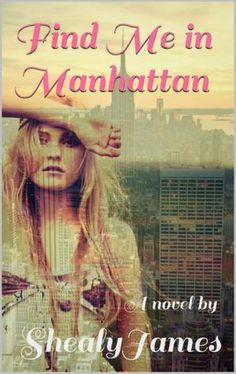 Blog Tour: Find me in Manhatten by Shealy James #Giveaway | Diana's Book Reviews