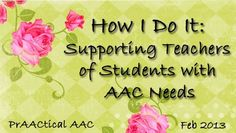 How I Do It: Supporting Teachers of Students with AAC Needs