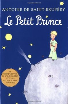 Le Petit Prince (French Language Edition) by Antoine de Saint-Exupéry Books To Read, My Books, Reading Books, Reading Lists, Bookshelves Kids, Thing 1, The Little Prince, Reading Levels, Harry Potter Books