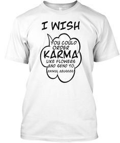KARMA for Animal Abusers! | Teespring