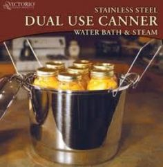 Many prefer the hot water bath canning method. Dual use Canner.
