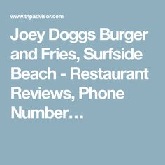 Joey Doggs Burger and Fries, Surfside Beach - Restaurant Reviews, Phone Number…