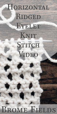 Horizontal Ridged Eyelet Knit Stitch Row-by-Row Video Tutorial