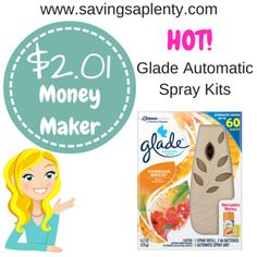 HOT! $2.01 Money Maker on Glade Automatic Spray Kits!  HOT! $2.01 Money Maker on Glade Automatic Spray Kits!   WOW! RUN over to Walgreen's and grab this awesome deal! You can score a$2.01 Money Maker on Glade Automatic Spray Kits! Here is how:  Buy (1) Glade Automatic Starter Kit 6.2 oz. on sale for $4.99 Use (1) $2.00 Off One Glade Product ... http://www.savingsaplenty.com/moneymaker-glade-automatic-spray-kits/