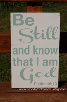 Be Still Know that I am God Psalm 46:10 Christian Bible Subway Wall Typography Art. $40.00, via Etsy.
