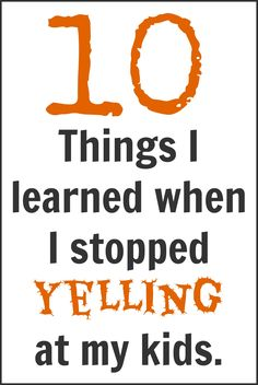10 Things I Learned When I Stopped Yelling At My Kids