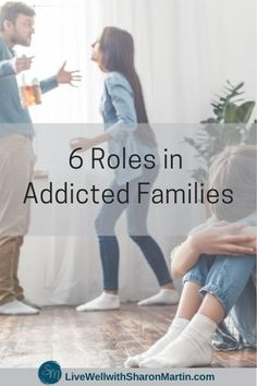 6 Roles in Addicted Families - Live Well with Sharon Martin Sharon Martin, Family Roles, Children Of Alcoholics, Codependency Recovery, Act For Kids, Mental Health Counseling, Alcohol Is A Drug, Mental Health Problems, Psychology Today